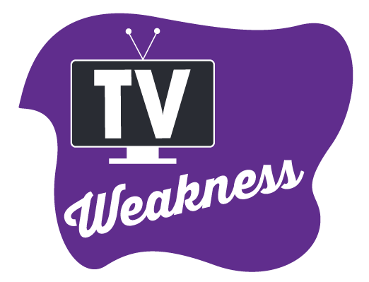 TV Weakness
